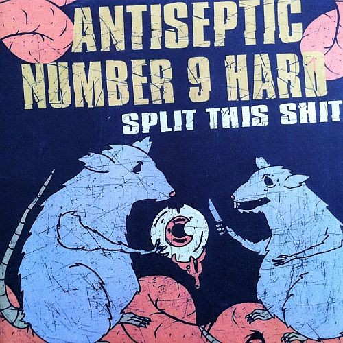 "Antiseptic / Number 9 Hard -Split This Shit 7"" - S.B.S. Records"