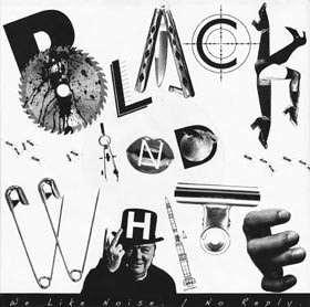 "BLACK AND WHITE - we like noise/no reply 7"" ep - Hardcore Survives"