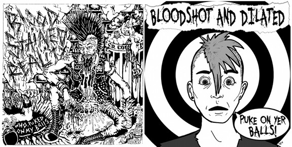 "Bloodshot & Dilated/Blood Stained Reality - ""Puke On Yer Balls/Who Puked On My Balls!?!"" Split 7"" EP -SWT/Plastic Fact/Death Punx Distro"