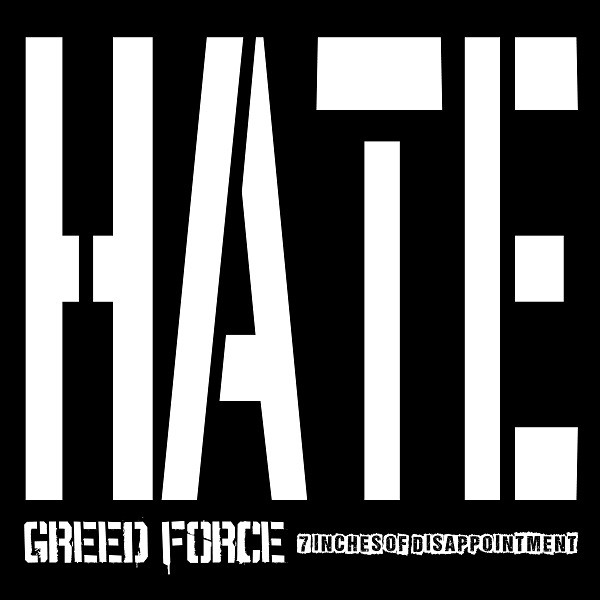 Greed Force - 7 Inches Of Disappointment - 7""