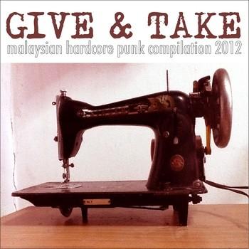 GIVE & TAKE: Malaysian Hardcore Punk Compilation 2012 CD - PISSART RECORDS