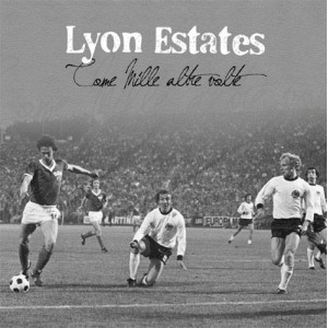 LYON ESTATES - come mille altre volte 7'' -Goodwill Records