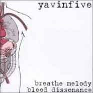 Yavinfive - Breathe Melody . Bleed Dissonance CD(EP)- Tor Johnson Records