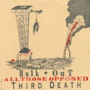 V/A - Third Death, All Those Opposed, Hulk Out 3-Way Split LP - Tor Johnson Records