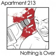 "Apartment 213 / Nothing Is Over - Split 7"" - Givepraise/Sit and Spin Records"