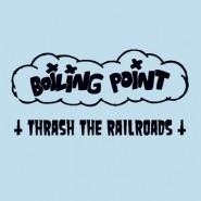 BOILING POINT - Thrash the railroads - flexi EP -Totalitarianism Still Continues Records