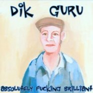 Dik Guru/None Of Your Fucking Business  Split -CD - Dirty Old Man Records #4