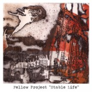 "FELLOW PROJECT ""Stable Life"" CD - 86'D Records"