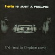 Hate is just a Feeling - The Road to Kingdom Come- CD Record Rebellion/Infected Rec?