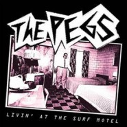 """THE PEGS - LIVIN' AT THE SURF MOTEL 7""""  - No Front Teeth Records #52"""