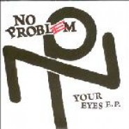 "No Problem - Your Eyes 7""  HANDSOME DAN RECORDS-008"
