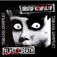 ELASTICDEATH / OBSESIF KOMPULSIF  -Thrash Complex- Split CD- Terriak Records ?