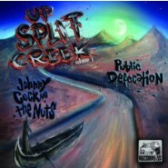 SPLIT CD-UP SPLIT CREEK VOL 1-JOHNNY COCK AND THE NUTS/ PUBLIC DEFECATION RECORDS ON TAP