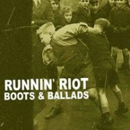 Runnin Riot - Boots & Ballads CD  Dirty Old Man Records #3