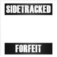 "Sidetracked - Forfeit - 7"" - Rotten To The Core Records"