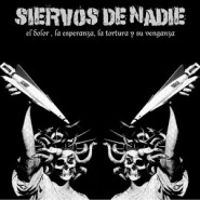 """Siervos De Nadie – El Dolor, La Esperanza, La Tortura Y Su Venganza 7"""" - Xunt@s Pola Mestizaxe/Mais Ala Do Sementerio/Muerte Al Silencio/Infected Records"""