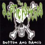 Septic Psychos  Rotten & Rancid   CD-  Dirty Old Man Records #8