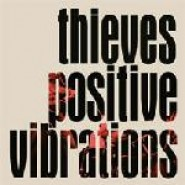 "Thieves - Positive Vibrations 7""- TO LIVE A LIE RECORDS"