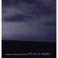 They And The Children - Thoughts On Becoming A Ghost -CD -Tor Johnson Records