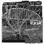 We Must Dismantle All This! - Decathect - LP