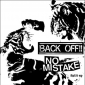 NO MISTAKE / BACKOFF!! - Split 7""